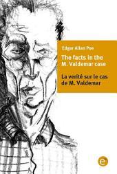 The facts of the M. Valdemar's case/La verité sur le cas de M. Valdemar