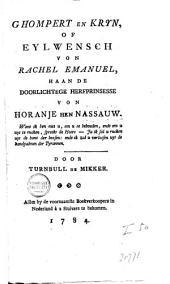 Ghompert en Kryn, of Eylwensch von Rachel Emanuel, haan de doorlichtege herfprinsesse von Horanje hen Nassauw