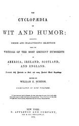 The Cyclopaedia of Wit and Humor  Containing Choice and Characteristic Selections from the Writings of the Most Eminent Humorists of America  Ireland  Scotland  and England PDF