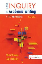 From Inquiry to Academic Writing: A Text and Reader: A Text and Reader, Edition 3