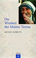 Die Weisheit der Mutter Teresa PDF