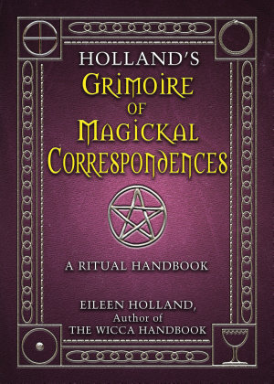 Holland s Grimoire of Magickal Correspondence
