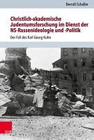 Christlich akademische Judentumsforschung im Dienst der NS Rassenideologie und  Politik PDF