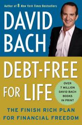 Debt Free For Life: The Finish Rich Plan for Financial Freedom
