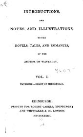 Introductions, and Notes and Illustrations to the Novels, Tales, and Romances of the Author of Waverley: Volume 1