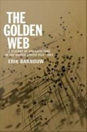 A History of Broadcasting in the United States: Volume 2: The Golden Web: 1933 to 1953