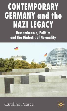 Contemporary Germany and the Nazi Legacy PDF