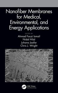 Nanofiber Membranes for Medical  Environmental  and Energy Applications