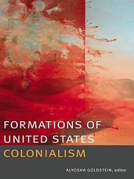 Formations of United States Colonialism PDF