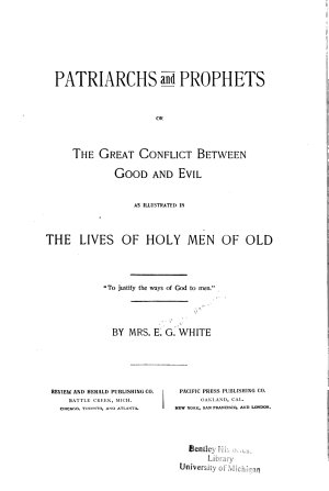 The Great Controversy Between Christ and Satan  as Illustrated in the Lives of Patriarchs and Prophets PDF
