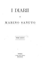 I diarii di Marino Sanuto: (MCCCCXCVI-MDXXXIII) dall' autografo Marciano ital. cl. VII codd. CDXIX-CDLXXVII, Volume 36