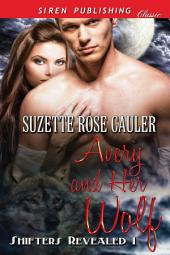 Avery and Her Wolf [Shifters Revealed 1]