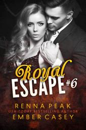 Royal Escape #6