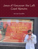 Jesus of Vancouver  the Left Coast Memoirs PDF