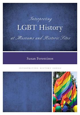 Interpreting LGBT History at Museums and Historic Sites