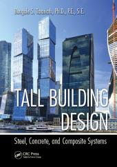 Tall Building Design: Steel, Concrete, and Composite Systems