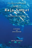 Diving & Snorkeling Guide to Raja Ampat & Northeast Indonesia 2016