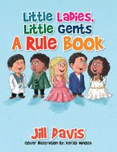 Little Ladies, Little Gents: A Rule Book