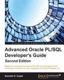 Oracle Advanced PL/SQL Developer Professional Guide, Second Edition