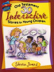 30 Old Testament Interactive Stories For Young Children Book PDF