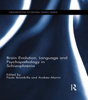 Brain Evolution  Language and Psychopathology in Schizophrenia PDF