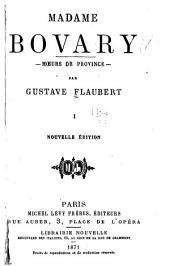 Madame Bovary: mœurs de province, Volume1