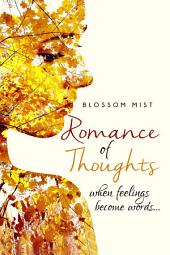 Romance of Thoughts: When Feelings Become Words…