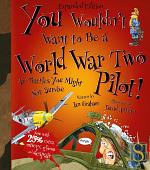 You Wouldn't Want to Be a World War Two Pilot!
