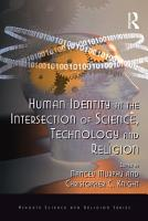 Human Identity at the Intersection of Science  Technology and Religion PDF