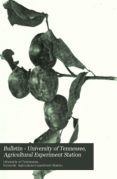 Bulletin - University of Tennessee, Agricultural Experiment Station: Volumes 11-15
