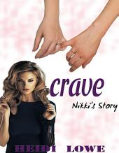 Crave: Nikki's Story (Crave Series, Book 1)