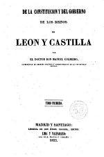 De la Constitución y del Gobierno de los Reinos de León y de Castilla