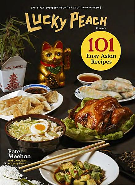 Download Lucky Peach Presents 101 Easy Asian Recipes Book