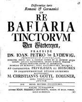 Differentias iuris Romani et Germanici in re bafiaria tinctorum, den Färbereyen