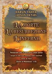 LA MORTE, LA RESURREZIONE, L'INFERNO