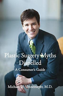 Plastic Surgery Myths Dispelled