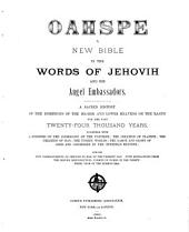 Oahspe: A New Bible in the Words of Jehovih and His Angel Embassadors