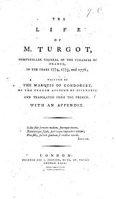 The Life of M. Turgot ... Translated from the French. With an Appendix
