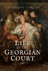Life in the Georgian Court