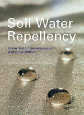 Soil Water Repellency: Occurrence, Consequences, and Amelioration