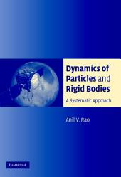 Dynamics of Particles and Rigid Bodies: A Systematic Approach