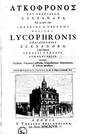 Lycophronis Chalcidensis Alexandra, cum Graecis Isaacii Tzetzis commentariis: Accedunt versiones variantes lectiones..., cura et opera Johannis Potteri A. M. ... 1697