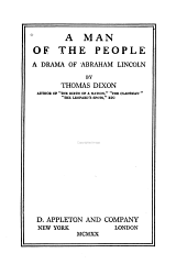 A Man of the People: A Drama of Abraham Lincoln
