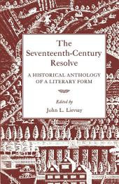 The Seventeenth-Century Resolve: A Historical Anthology of a Literary Form