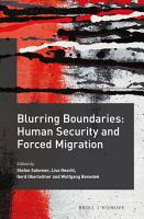 Blurring Boundaries  Human Security and Forced Migration PDF