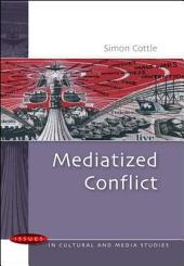 Mediatized Conflict: Developments in Media and Conflict Studies