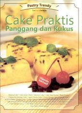 Cake Praktis Panggang dan Kukus