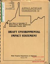 Appalachian Corridor D Construction from the Ohio River to I-77, Washington County, OH and Wood County, WV: Environmental Impact Statement