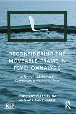 Reconsidering the Moveable Frame in Psychoanalysis