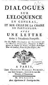 Dialogues sur l'Éloquence en général, et sur celle de la chaire en particulier, avec une lettre écrite à l'Académie Françoise. With a preface by A. M. Ramsay